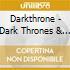 Darkthrone - Dark Thrones & Black Flags