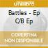 Battles - Ep C/B Ep