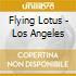 Flying Lotus - Los Angeles