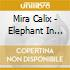 Mira Calix - Elephant In The Room:3 Commisi