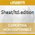 SHEAT/LTD.EDITION