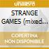 STRANGE GAMES (mixed by DJ SPINNA)