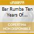 Bar Rumba Ten Years Of Dancing