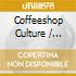 Various - Coffeeshop Culture