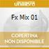 FX MIX 01