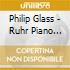 Philip Glass - Ruhr Piano Festival