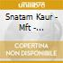 Kaur Snatam - Mft - Experience & Project Your Original