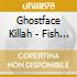 Ghostface Killah - Fish N Chips