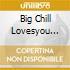 BIG CHILL LOVESYOU (2CD)