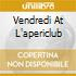 VENDREDI AT L'APERICLUB