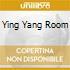 Ying Yang Room