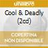 COOL & DEADLY (2CD)