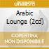 ARABIC LOUNGE (2CD)