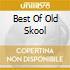 THE BEST OF OLD SKOOL (BOX 6CD)