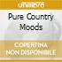Pure Country Moods