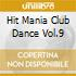 HIT MANIA CLUB DANCE VOL.9