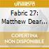 Fabric 27: Matthew Dear As Audion