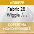 Fabric 28: Wiggle