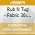 Fabric 30: Rub N Tug