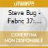 Fabric 37: Steve Bug