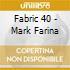 Fabric 40 - Mark Farina