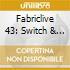 Fabriclive 43: Switch & Sinden Present Get Familiar