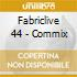 FABRICLIVE 44 - COMMIX