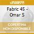 Fabric 45 - Omar S