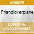 FRIENDLOVERPLANE