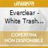 Everclear - White Trash Hell