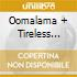 OOMALAMA + TIRELESS WIRELESS