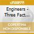 Engineers - Three Fact Fader