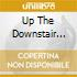 UP THE DOWNSTAIR NEW EDITION