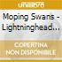 Moping Swans - Lightninghead To Coffeepot