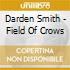 Darden Smith - Field Of Crows