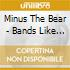 Minus The Bear - Bands Like It When You Yell Yar At Them