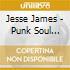 Jesse James - Punk Soul Brothers