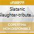 SLATANIC SLAUGHTER-TRIBUTE TO SLAYER