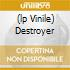 (LP VINILE) DESTROYER
