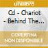 CD - CHARIOT - BEHIND THE WIRE