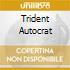 TRIDENT AUTOCRAT