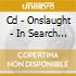 CD - ONSLAUGHT - IN SEARCH OF SANITY