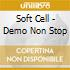 Soft Cell - Demo Non Stop