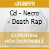 CD - NECRO - DEATH RAP
