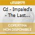 CD - IMPALED'S - THE LAST GASP