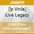 (LP VINILE) LIVE LEGACY