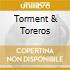 TORMENT & TOREROS