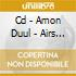 CD - AMON DUUL            - AIRS ON A SHOE STRING(BEST OF...)