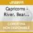 Capricorns - River, Bear Your Bones