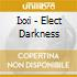 ELECT DARKNESS